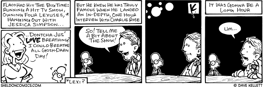 strip for June / 26 / 2006 - Making it big means you ask yourself: I have 4 Lexuses or lexi?