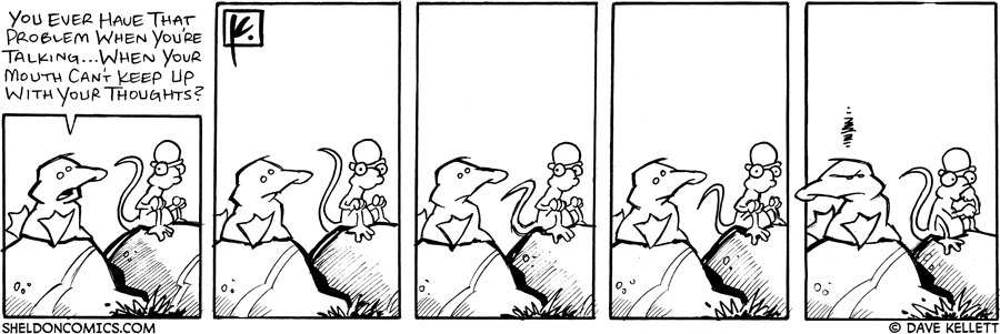 strip for July / 28 / 2006 - Your Mouth Can't Keep Up with Your Thoughts....