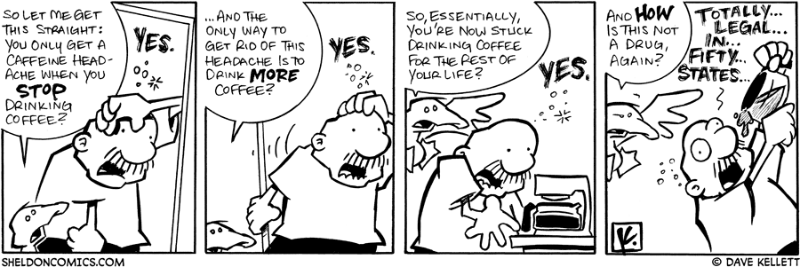strip for July / 3 / 2007 - How do you cure a caffeine headache?
