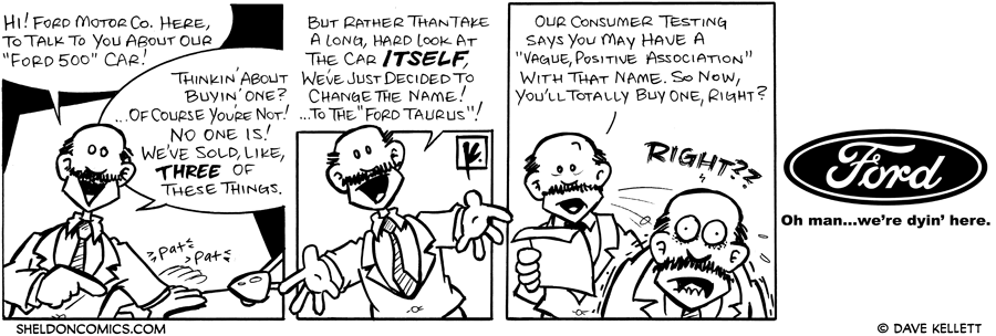 strip for July / 18 / 2007 - You should by a Ford because...