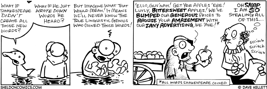 strip for August / 8 / 2007 - What if Shakespeare didn't create those new words?