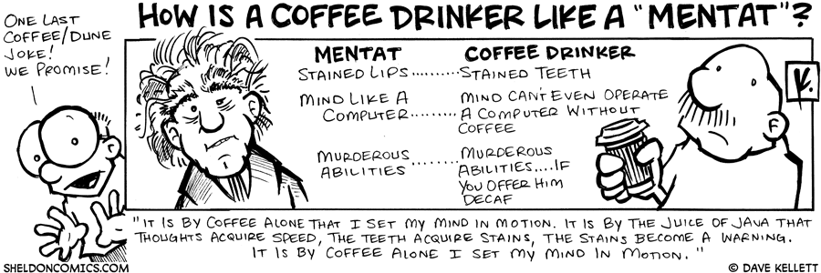 "strip for October / 4 / 2007 - How is a coffee drinker like a ""Mentat?"""