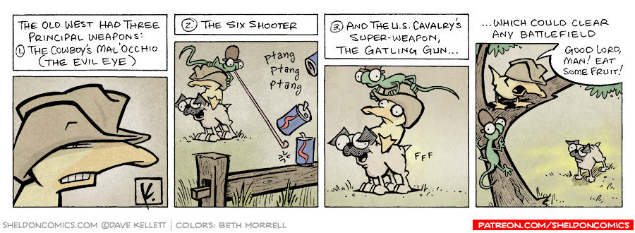 strip for February / 6 / 2008 - What are the old west's three principal weapons?