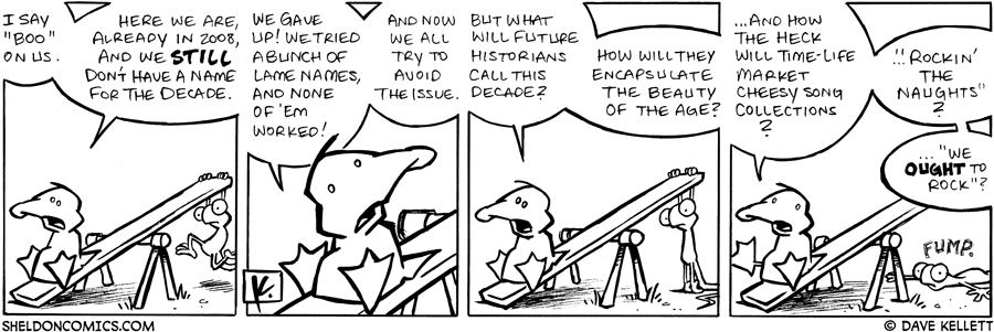 strip for February / 13 / 2008 - How do you name a decade?