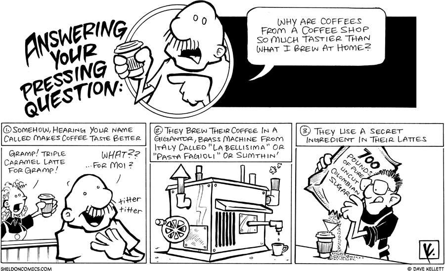 strip for March / 7 / 2008 - Why are coffees from a coffee shop so good?
