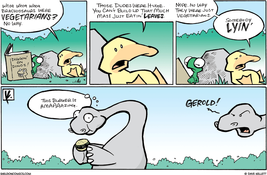strip for July / 20 / 2008 - Brachiosaurs were vegetarians?