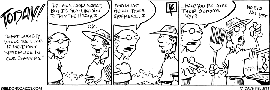 strip for November / 13 / 2008 - What society would be like if we didn't specialize in our careers?