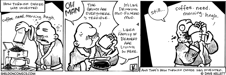 strip for November / 14 / 2008 - How was Turkish coffee invented?
