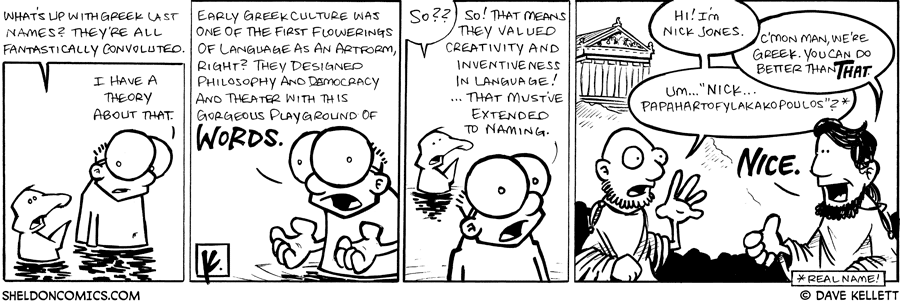 strip for April / 21 / 2009 - What's up with Greek last names?