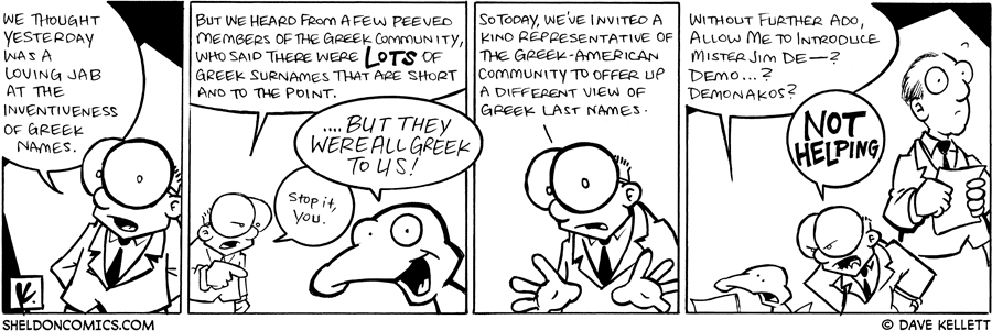 strip for April / 22 / 2009 - Greek last names are...