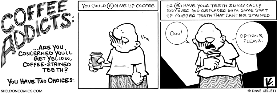 strip for June / 17 / 2009 - Are you concerned you'll get yellow coffee-stained teeth?