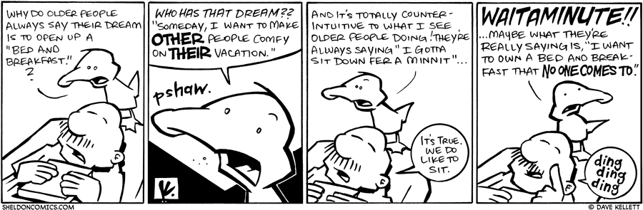 "strip for January / 26 / 2010 - Why do older people always say their dream is to open up a ""Bed and Breakfast?"""
