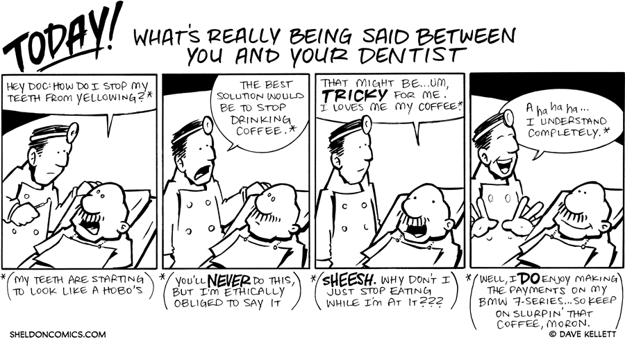 strip for June / 11 / 2010 - What's really being said between you and your dentist?