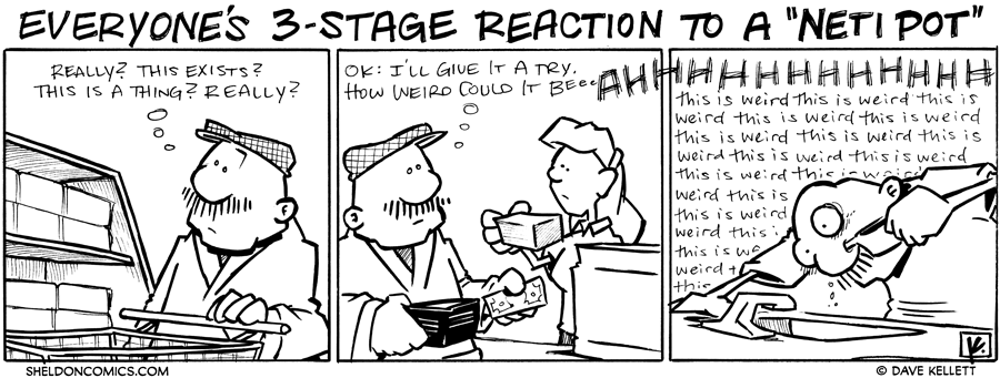 "strip for November / 30 / 2010 - How does Gramp react to a ""Neti Pot?"""