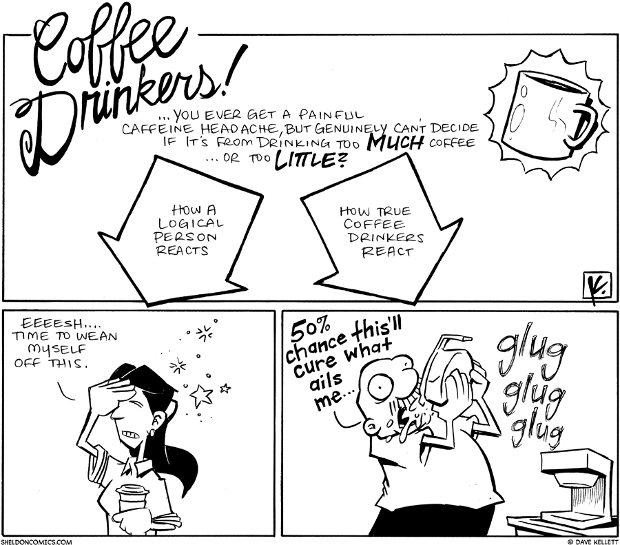 strip for December / 20 / 2010 - Coffee drinkers, you ever get...