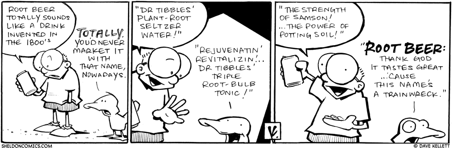 strip for February / 7 / 2011 - Root beer totally sounds like...