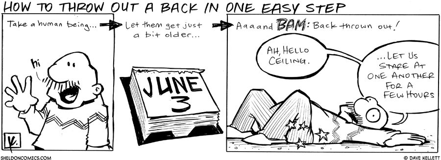 strip for May / 3 / 2011 - How do you throw out a back in one easy step?