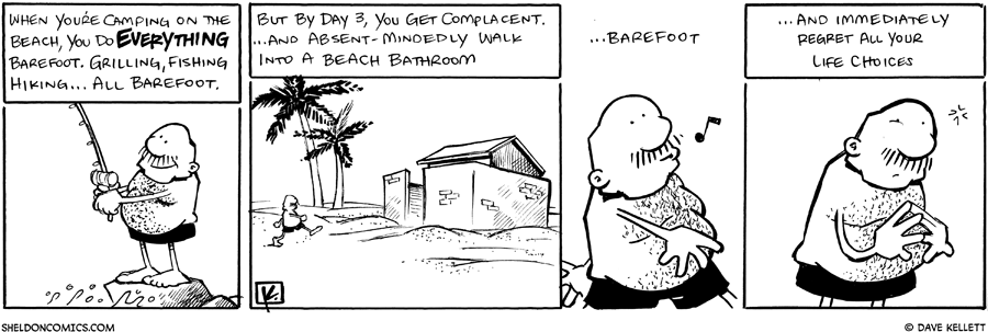 strip for July / 4 / 2011 - When you're camping on the beach, you do...