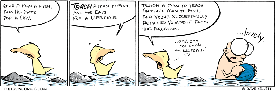 strip for October / 6 / 2011 - Give a man a fish and...