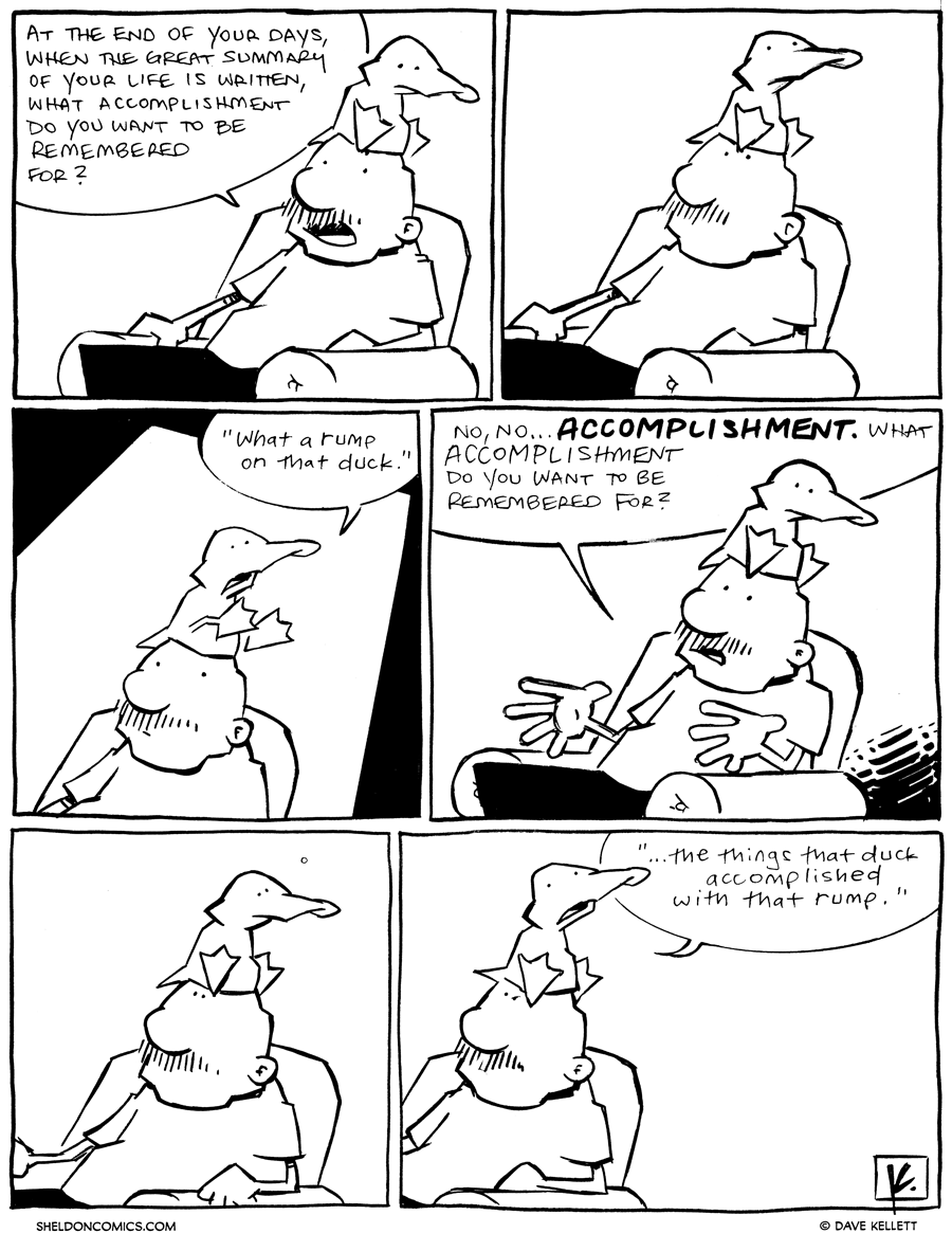 strip for June / 7 / 2012 - What will your greatest life achievement be?