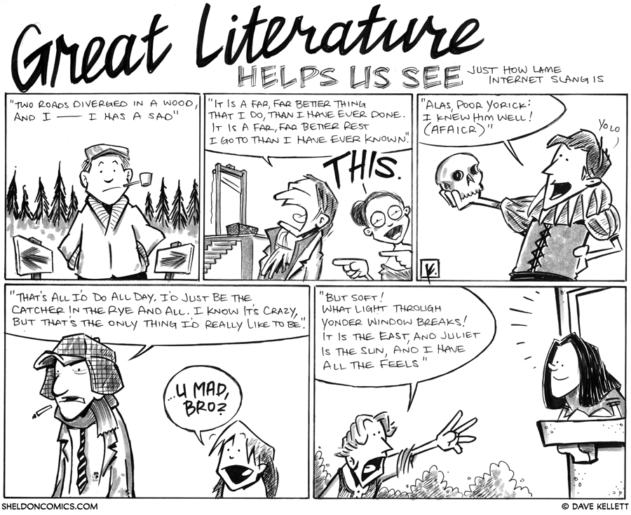 strip for January / 4 / 2013 - Great Literature helps us see...
