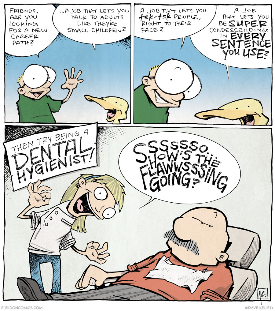 strip for October / 28 / 2013 - The Ever-Present Condescension of Dental Hygienists