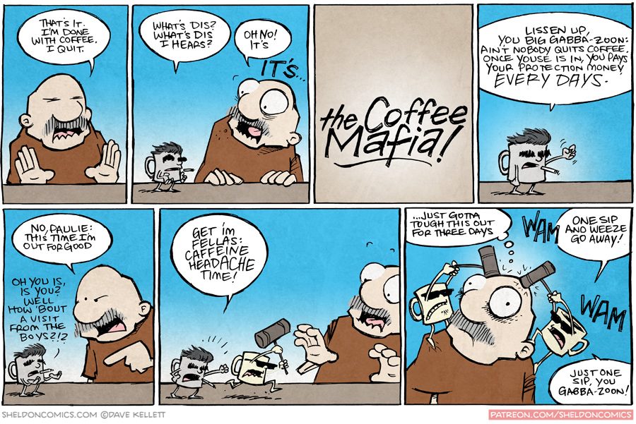 strip for September / 23 / 2015 - Here's why you can't give up coffee